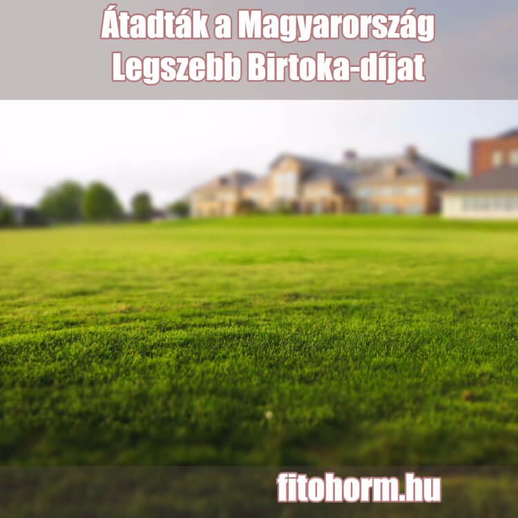 Átadták Magyarország legszebb birtoka díjat
